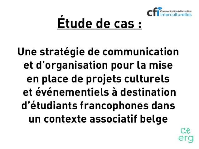 Étude de cas: Une stratégie de communication et d'organisation pour la mise en place de projets culturels et événementiel...