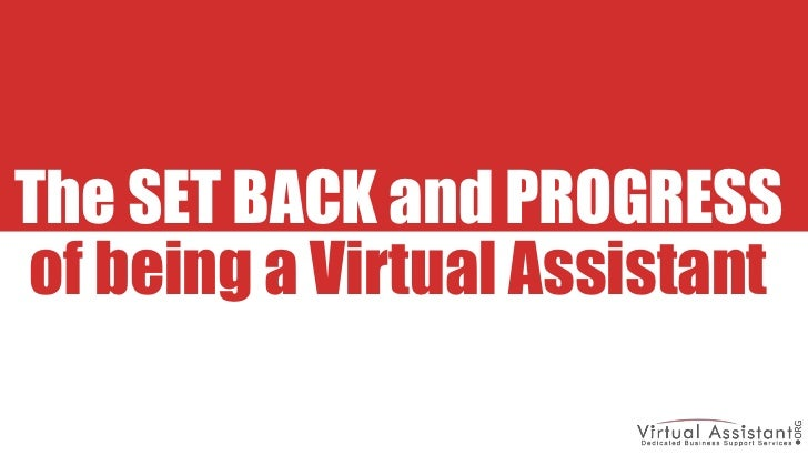 The SET BACK and PROGRESS<br />of being a Virtual Assistant<br />