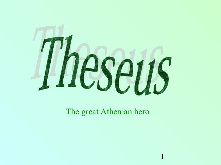 The great Athenian hero                          1