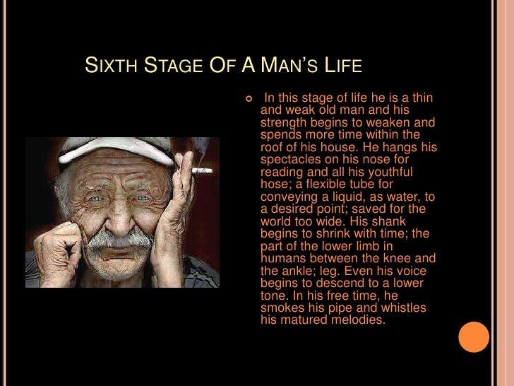 the life of man the seven acts The complete text of as you like it with monologue explanatory notes and study  for i can no where find him like a man first lord:  his acts being seven ages.