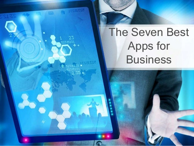 The Seven Best Apps for Business