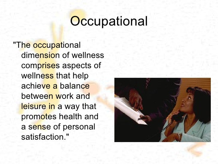 seven components of wellness All important components of your path's terrain occupational wellness follows these tenets:  six dimensions of wellness model ©1976 by bill hettler, md.