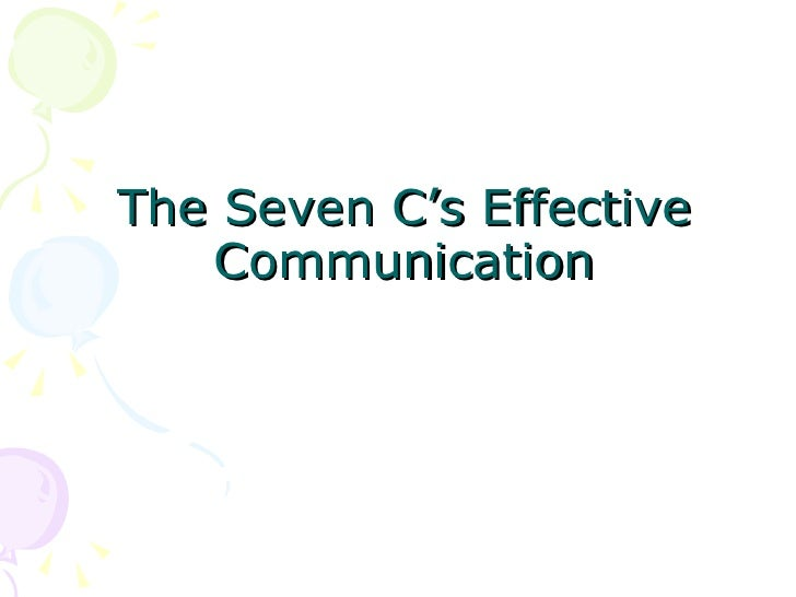 business communication seven cs of communication Video created by national university of singapore for the course establishing a professional 'self' through effective intercultural communication in.