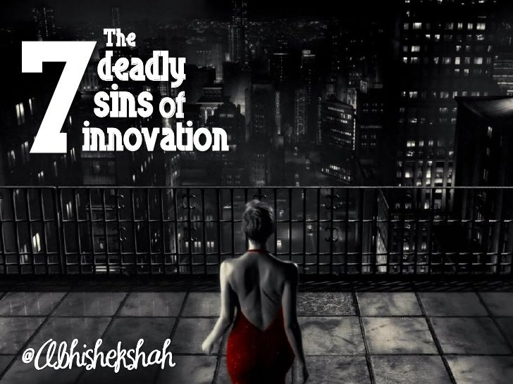 The Seven Deadly Sins of Innovation