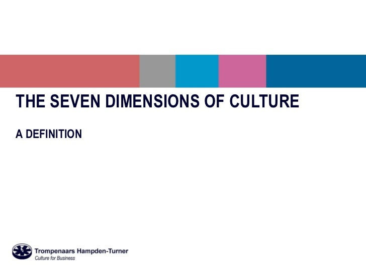 THE SEVEN DIMENSIONS OF CULTURE A DEFINITION