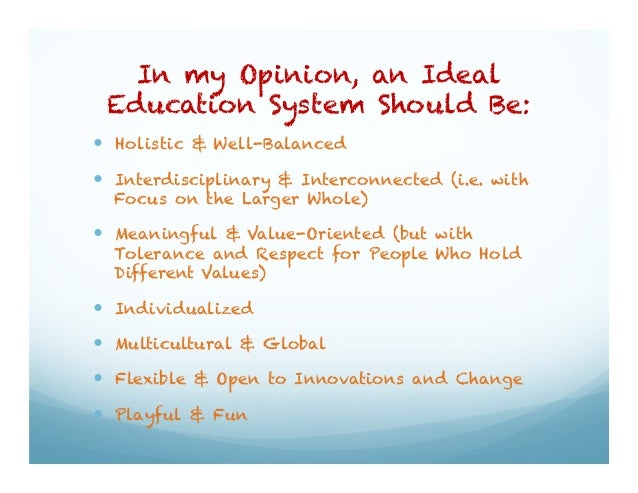 An ideal education system