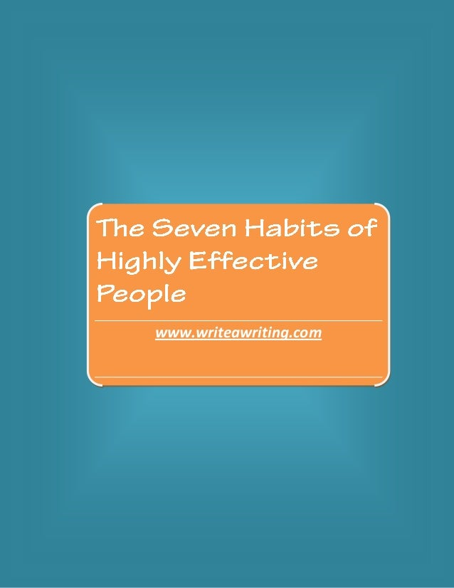 essay on the seven habits of highly effective people A critical review of the 7 habits of highly effective people - free download as word doc (doc), pdf file (pdf), text file (txt) or read online for free.