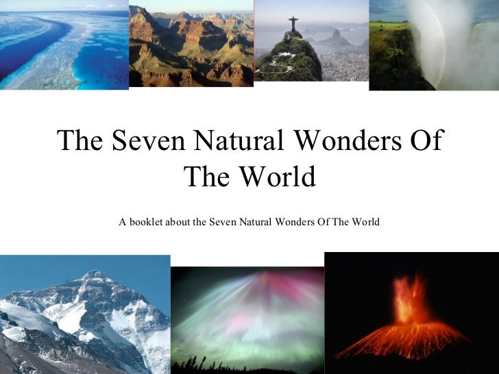 The Seven Natural Wonders Of         The World    A booklet about the Seven Natural Wonders Of The World