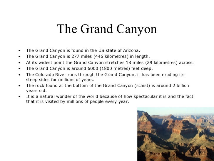 The Grand Canyon•   The Grand Canyon is found in the US state of Arizona.•   The Grand Canyon is 277 miles (446 kilometres...
