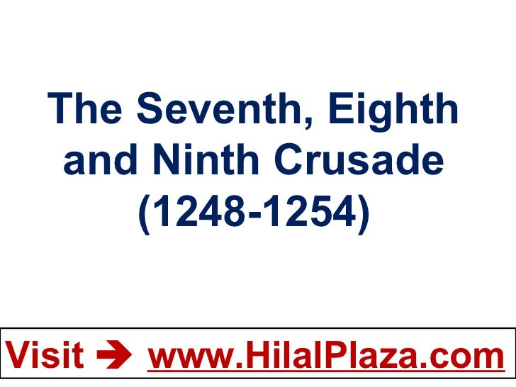 The Seventh, Eighth and Ninth Crusade (1248-1254)