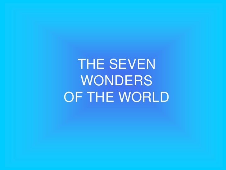 THE SEVEN WONDERS OF THE WORLD<br />