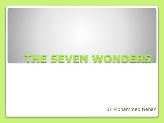 THE SEVEN WONDERS BY Mohammed Nehan