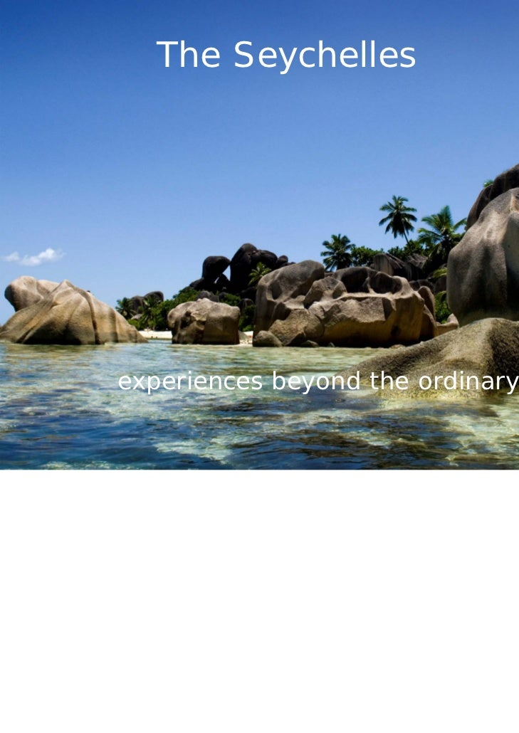 The Seychellesexperiences beyond the ordinary...