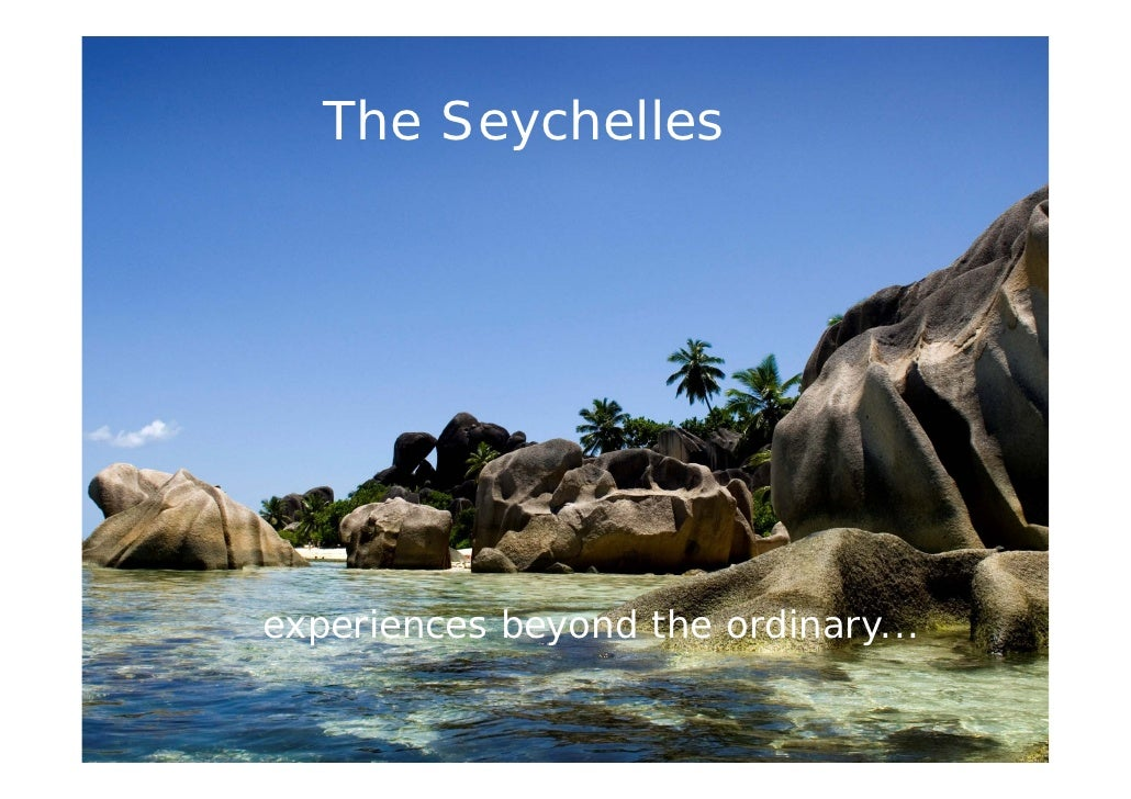 The Seychelles     experiences beyond the ordinary...