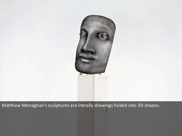 Matthew Monaghan's sculptures are literally drawings folded into 3D shapes.<br />