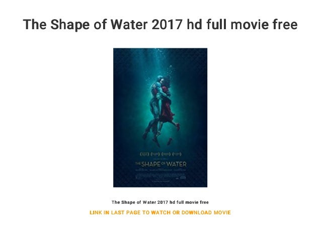 The Shape of Water 2017 hd full movie free The Shape of Water 2017 hd full movie free LINK IN LAST PAGE TO WATCH OR DOWNLO...