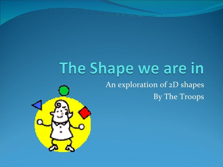 An exploration of 2D shapes By The Troops