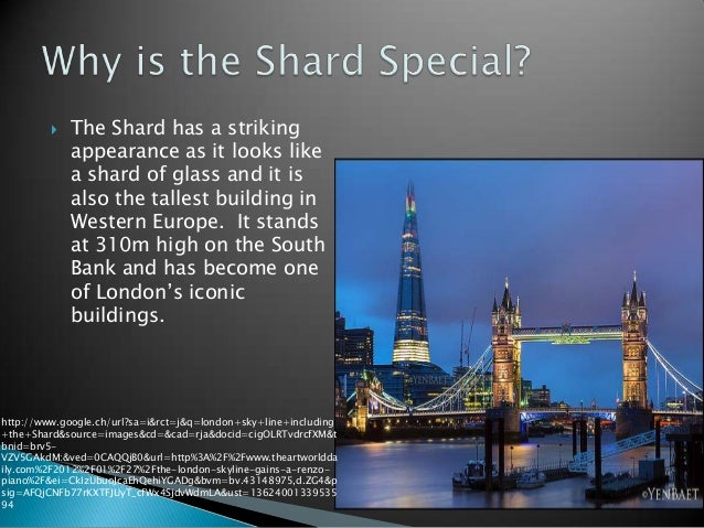   The Shard has a striking             appearance as it looks like             a shard of glass and it is             al...
