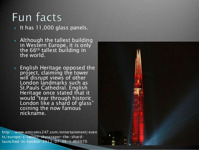    It has 11,000 glass panels.        Although the tallest building         in Western Europe, it is only         the 66...