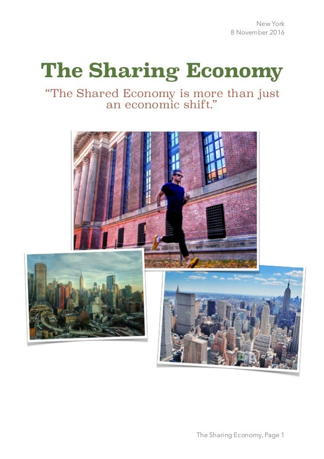 """New York 8 November 2016 The Sharing Economy """"The Shared Economy is more than just an economic shift."""" The Sharing Econom..."""