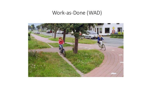 Work-as-Done (WAD)