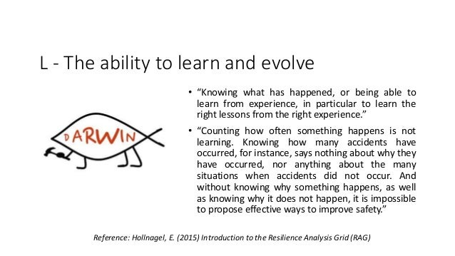 """L - The ability to learn and evolve • """"Knowing what has happened, or being able to learn from experience, in particular to..."""