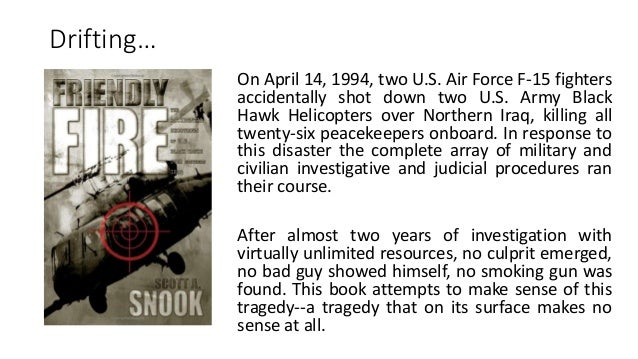 Drifting… On April 14, 1994, two U.S. Air Force F-15 fighters accidentally shot down two U.S. Army Black Hawk Helicopters ...