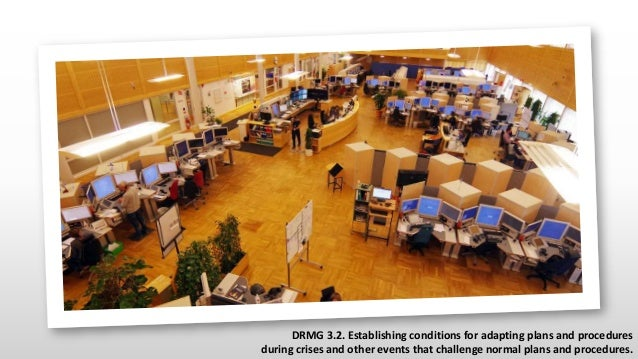 """DRMG 3.2. """"Often, crises challenge the plans and procedures in place. As a result, organisations need to support and maint..."""
