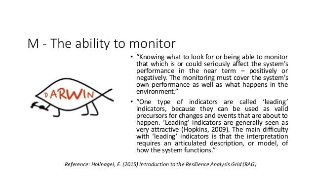 """M - The ability to monitor • """"Knowing what to look for or being able to monitor that which is or could seriously affect th..."""