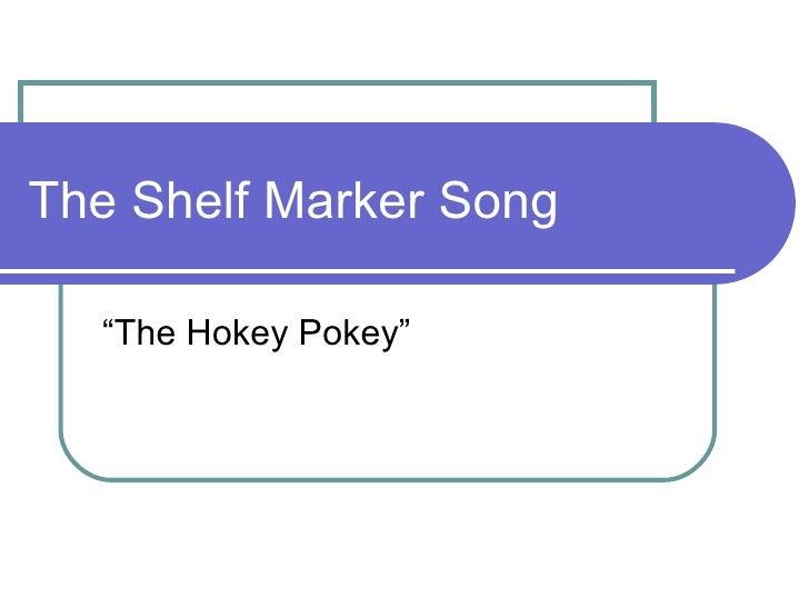 """The Shelf Marker Song """"The Hokey Pokey"""""""