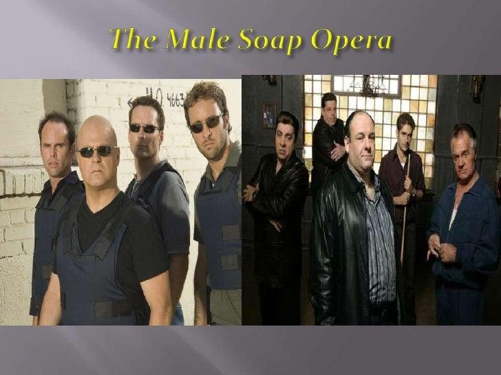 The Male Soap Opera<br />
