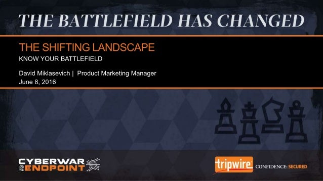 Tripwire University Boot Camp – The Shifting Landscape: Know Your Battlefield