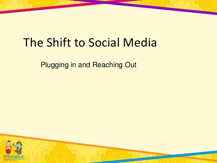The Shift to Social Media   Plugging in and Reaching Out