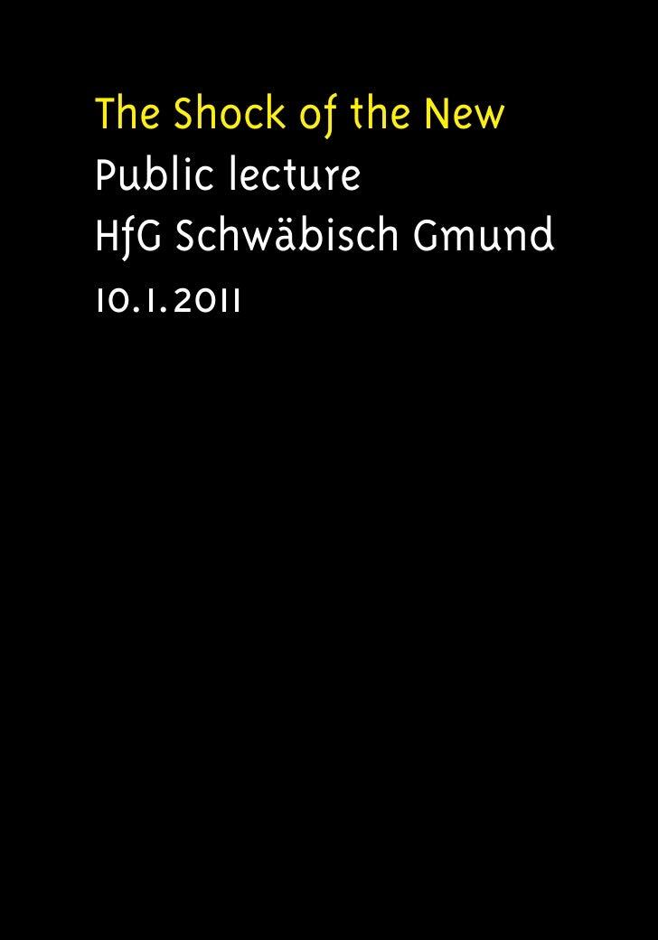 The Shock of the NewPublic lectureHfG Schwäbisch Gmund10.1.2011