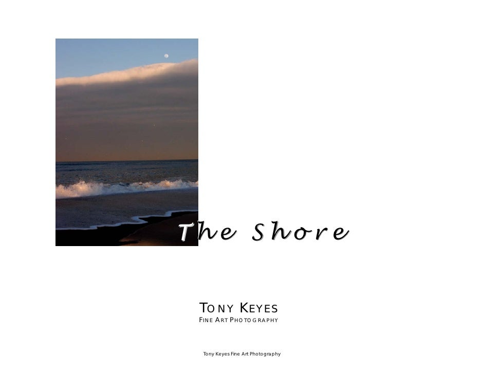 The Shore    TONY KEYES  FINE ART PHOTOGRAPHY       Tony Keyes Fine Art Photography