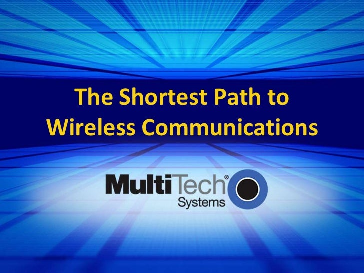 The Shortest Path toWireless Communications