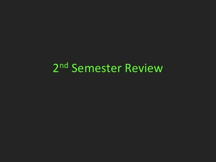 2nd   Semester Review