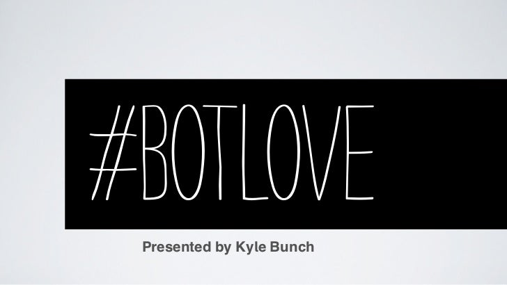 #BOTLOVE Presented by Kyle Bunch
