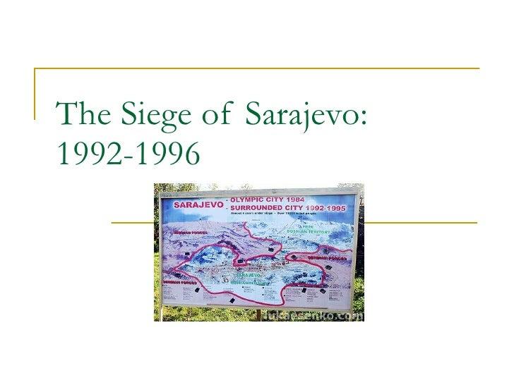 The Siege of Sarajevo:  1992-1996