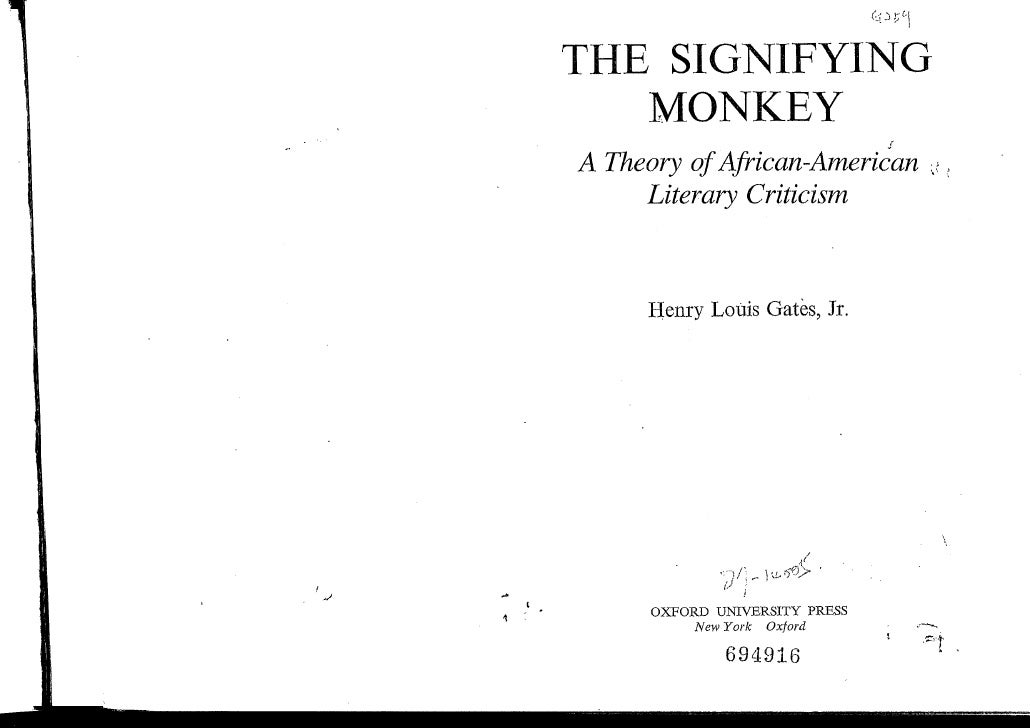 THE SIGNIFYING   MONKEY                                    rA Theory of African-American •     Literary Criticism     Henr...