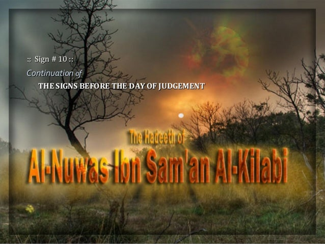 ContinuationContinuation ofof THE SIGNS BEFORE THE DAY OF JUDGEMENTTHE SIGNS BEFORE THE DAY OF JUDGEMENT :: Sign # 10 ::::...