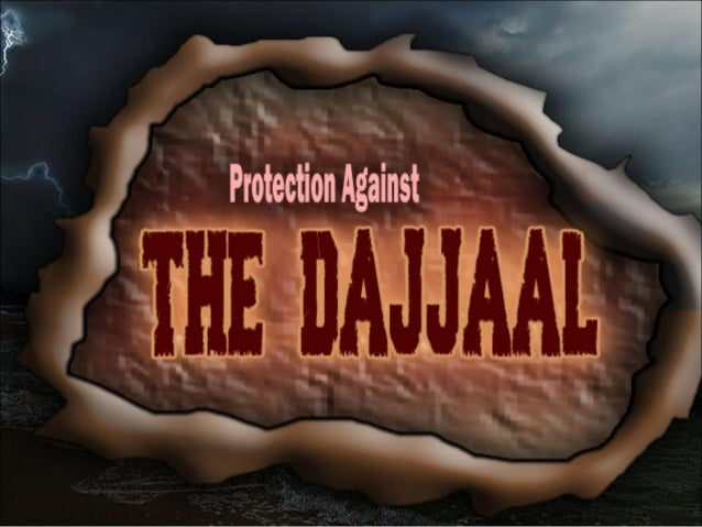 Protection Against The Dajjaal 1. Seeking refuge with Allaah from his tribulation. It is proven in the Saheeh (authentic) ...