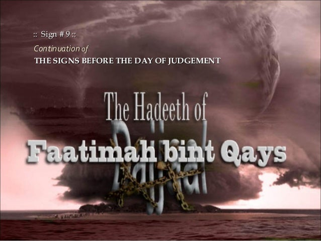 ContinuationContinuation ofof THE SIGNS BEFORE THE DAY OF JUDGEMENTTHE SIGNS BEFORE THE DAY OF JUDGEMENT :: Sign # 9 :::: ...
