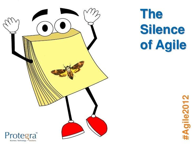 TheSilenceof Agile       #Agile2012
