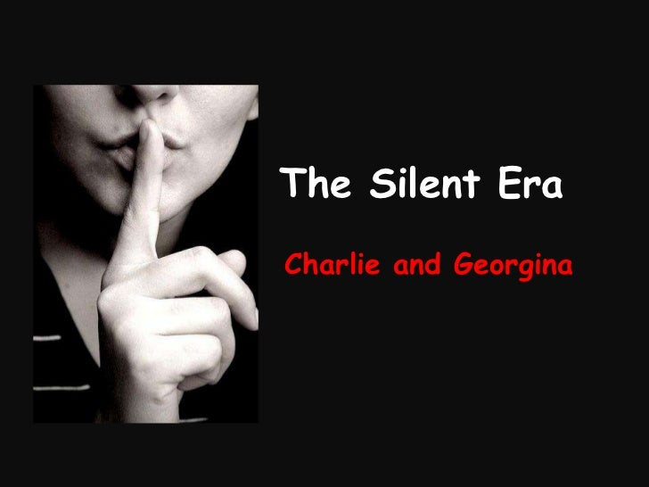 The Silent Era<br />Charlie and Georgina<br />