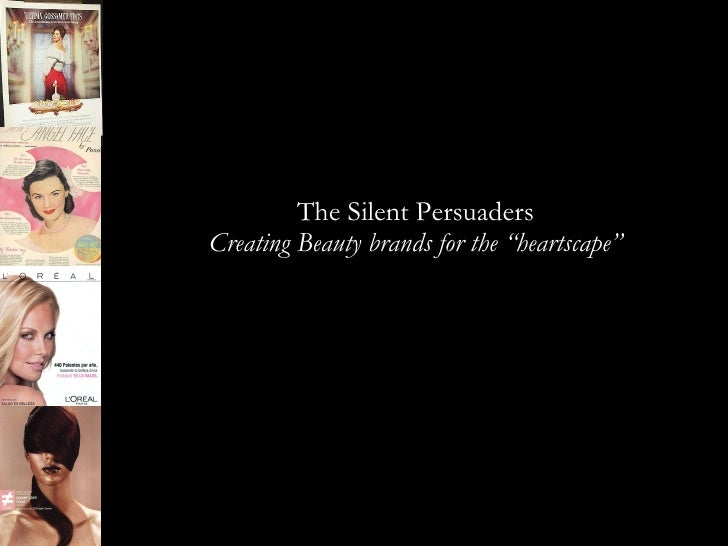"""The Silent Persuaders Creating Beauty brands for the """"heartscape"""""""