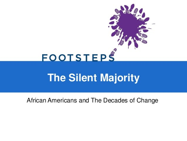 The Silent Majority African Americans and The Decades of Change