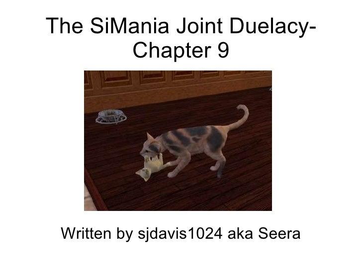The SiMania Joint Duelacy- Chapter 9 Written by sjdavis1024 aka Seera