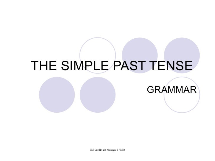 THE SIMPLE PAST TENSE  GRAMMAR