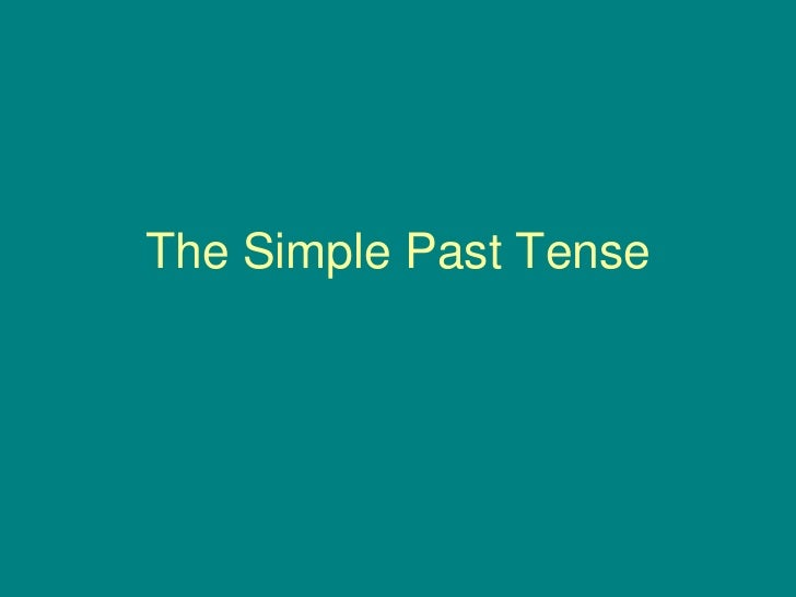 The Simple Past Tense<br />